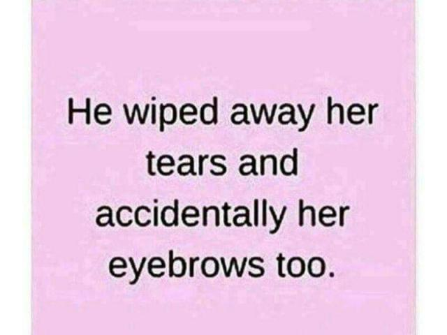 Dont wipe her tears